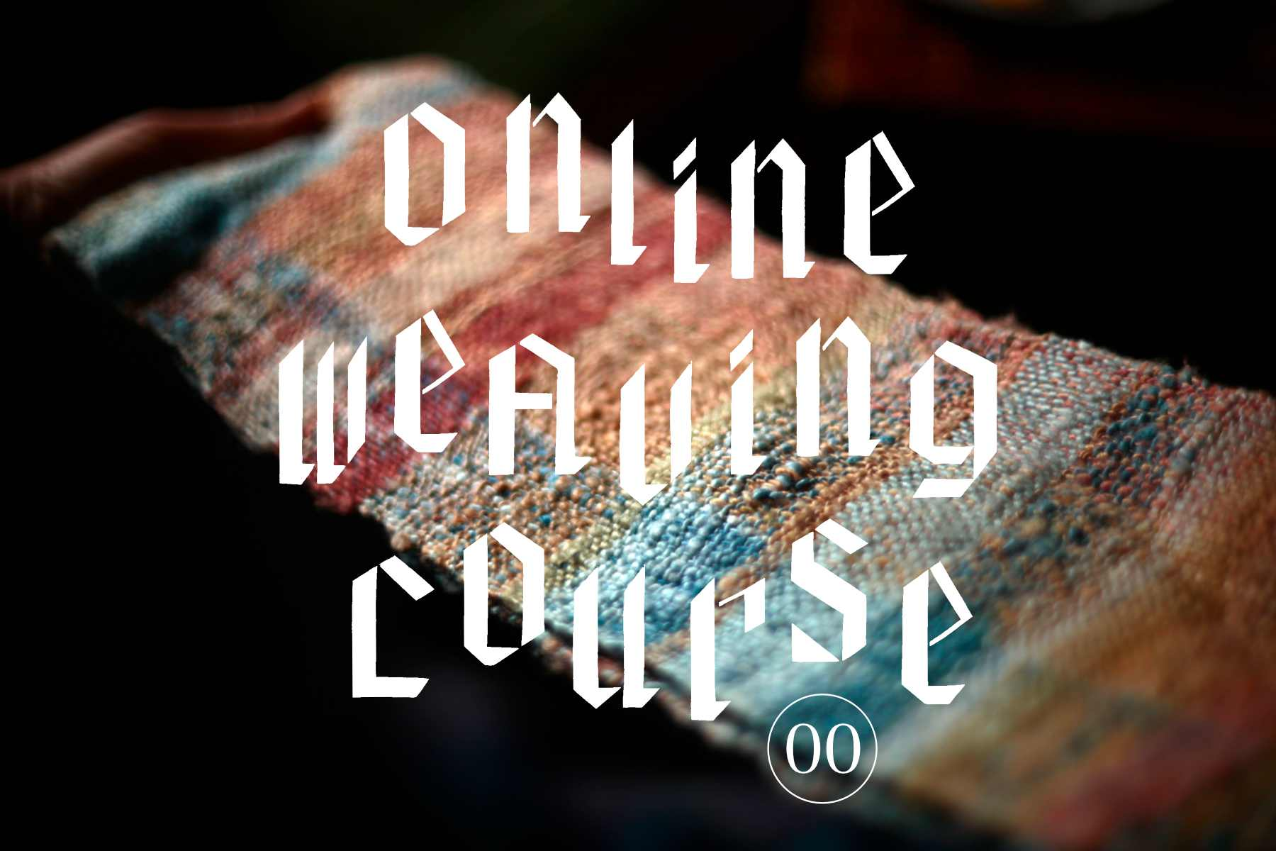 Online Weaving Course 00